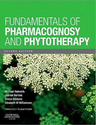 Fundamentals of Pharmacognosy and Phytotherapy By Heinrich, Michael/ Barnes, Joanne/ Gibbons, Simon/ Williamson, Elizabeth M.