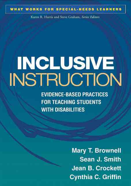 Inclusive Instruction By Brownell, Mary T./ Smith, Sean/ Crockett, Jean B./ Griffin, Cynthia C.