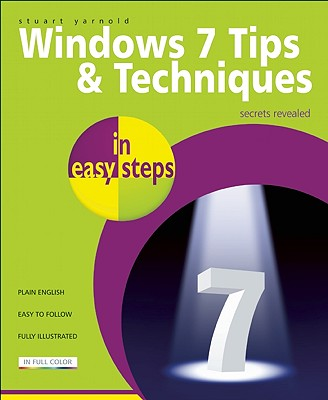Windows 7 Tips & Techniques in Easy Steps By Yarnold, Stuart
